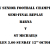 Senior Football Championship Semi-final Replay Barna V St Michaels